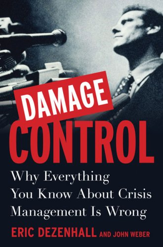 9781591841548: Damage Control: Why Everything You Know about Crisis Management Is Wrong