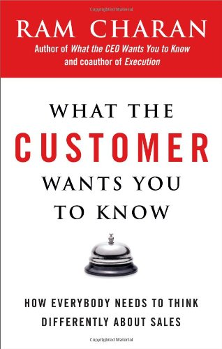 9781591841654: What the Customer Wants You to Know: How Everybody Needs to Think Differently About Sales