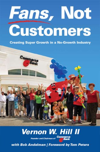 9781591841739: Fans, Not Customers: Creating Super Growth in a No-Growth Industry