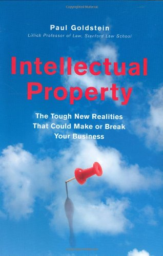 Intellectual Property : The Tough New Realities: Paul Goldstein