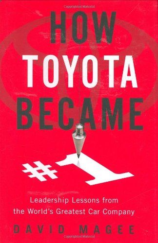 9781591841791: How Toyota Became #1: Leadership Lessons from the World's Greatest Car Company
