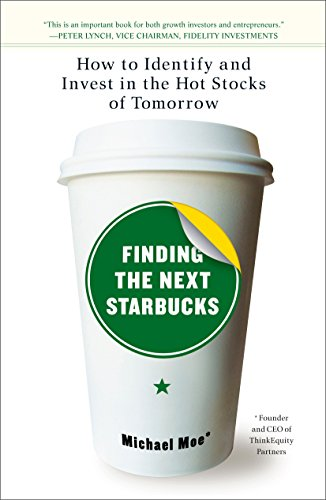 9781591841890: Finding the Next Starbucks: How to Identify and Invest in the Hot Stocks of Tomorrow