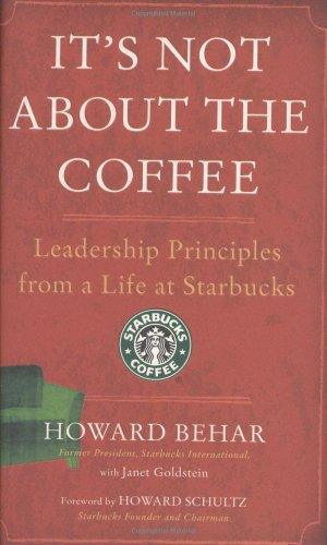 9781591841920: It's Not About the Coffee: Leadership Principles from a Life at Starbucks