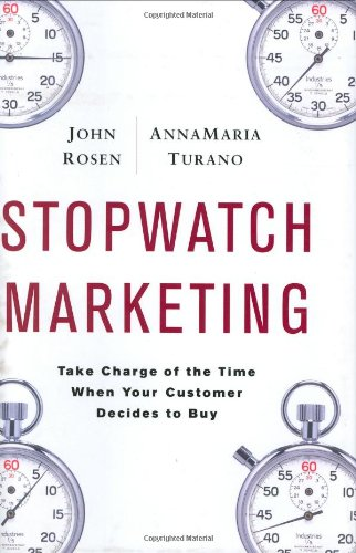 9781591841944: Stopwatch Marketing: Take Charge of the Time When Your Customer Decides to Buy