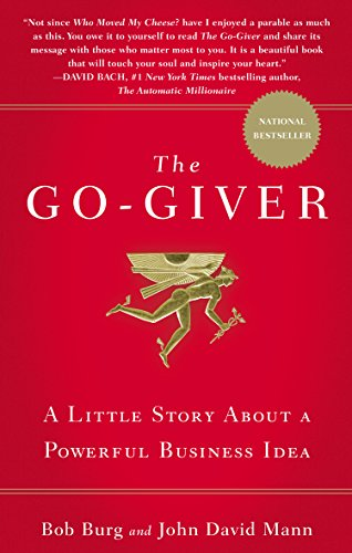 9781591842002: The Go-Giver: A Little Story about a Powerful Business Idea: A Suprising Way of Getting More Than You Expect