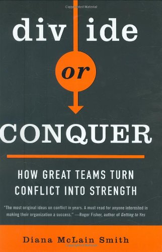 9781591842040: Divide or Conquer: How Great Teams Turn Conflict into Strength