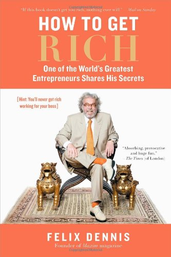 9781591842057: How to Get Rich: One of the World's Greatest Entrepreneurs Shares His Secrets