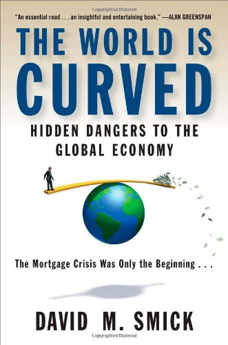 9781591842187: The World Is Curved: Hidden Dangers to the Global Economy