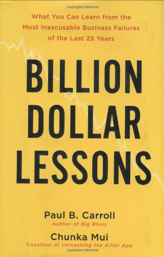 9781591842194: Billion-Dollar Lessons: What You Can Learn from the Most Inexcusable Business Failures of the Last 25 Years