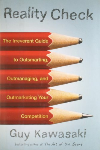 9781591842231: Reality Check: The Irreverent Guide to Outsmarting, Outmanaging, and Outmarketing Your Competit ion
