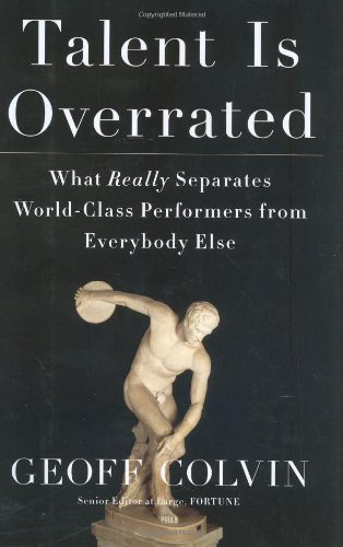 9781591842248: Talent Is Overrated: What Really Separates World-Class Performers from Everybody Else