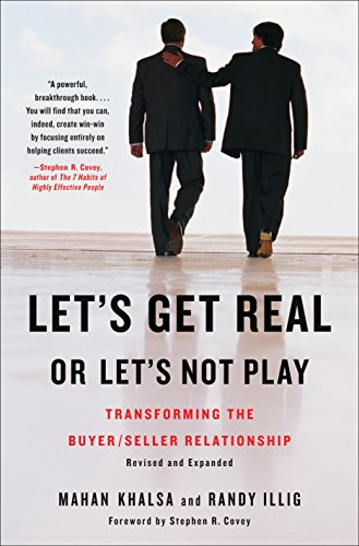 Let's Get Real or Let's Not Play: Transforming the Buyer/Seller Relationship: Khalsa...