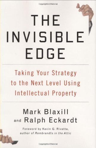9781591842378: The Invisible Edge: Taking Your Strategy to the Next Level Using Intellectual Property