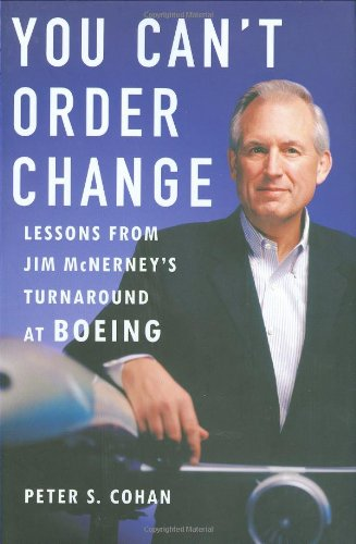 9781591842392: You Can't Order Change: Lessons from Jim McNerney's Turnaround at Boeing