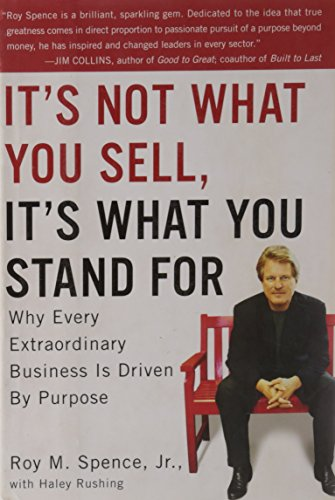 9781591842415: It's Not What You Sell, It's What You Stand For: Why Every Extraordinary Business Is Driven by Purpose