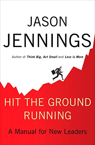 9781591842477: Hit the Ground Running: A Manual for New Leaders