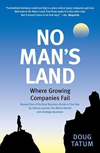No Man's Land: Where Growing Companies Fail: Tatum, Doug