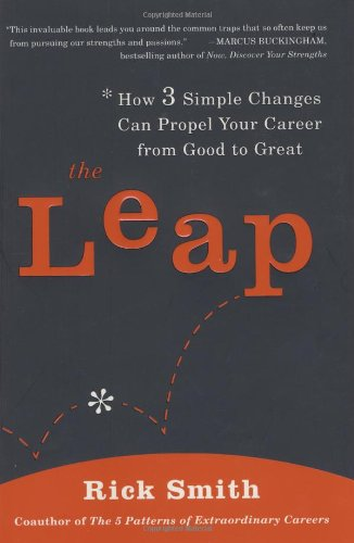 9781591842569: The Leap: How 3 Simple Changes Can Propel Your Career from Good to Great