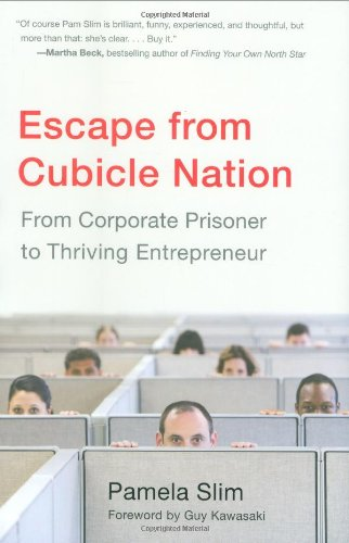 9781591842576: Escape from Cubicle Nation: From Corporate Prisoner to Thrieving Entrepreneur