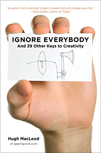 9781591842590: Ignore Everybody: and 39 Other Keys to Creativity