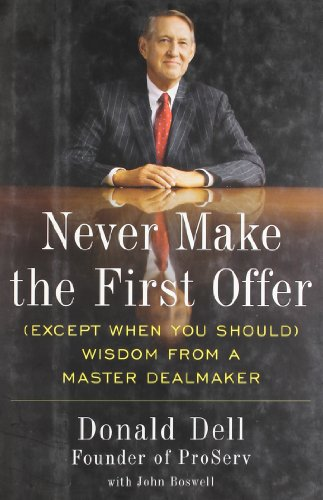 Never Make the First Offer (Except When: Dell, Donald and