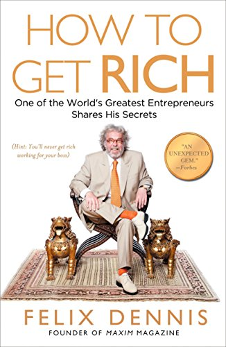 9781591842712: How to Get Rich: One of the World's Greatest Entrepreneurs Shares His Secrets