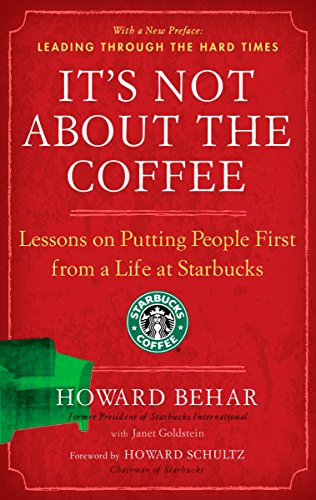 Its Not About the Coffee: Lessons on: Behar, Howard