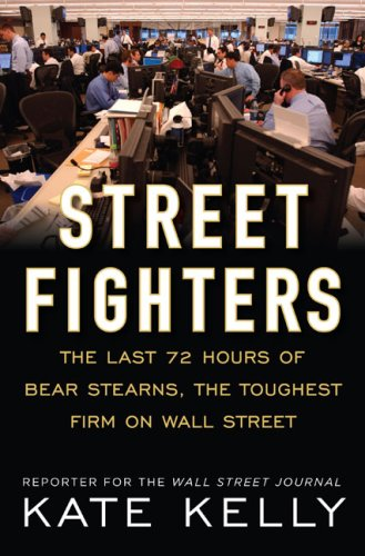 9781591842736: Street Fighters: The Last 72 Hours of Bear Stearns, the Toughest Firm on Wall Street
