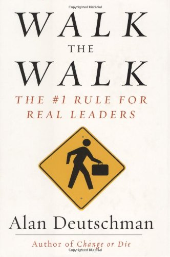 9781591842781: Walk the Walk: The #1 Rule for Real Leaders