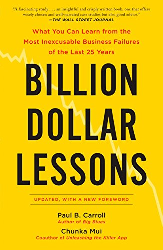 9781591842897: Billion Dollar Lessons: What You Can Learn from the Most Inexcusable Business Failures of the Last 25 Years