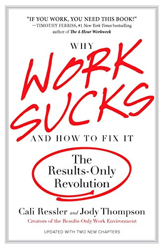 9781591842927: Why Work Sucks and How to Fix It: The Results-Only Revolution