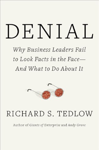 9781591843139: Denial: Why Business Leaders Fail to Look Facts in the Face---and What to Do About It