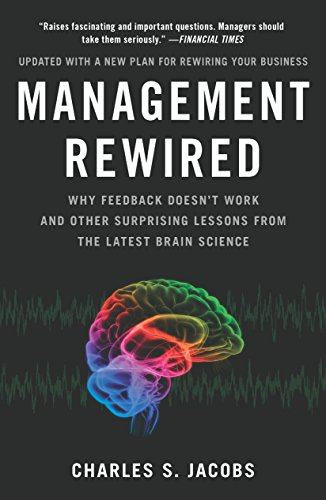 9781591843375: Management Rewired: Why Feedback Doesn't Work and Other Surprising Lessons fromthe Latest Brain Science