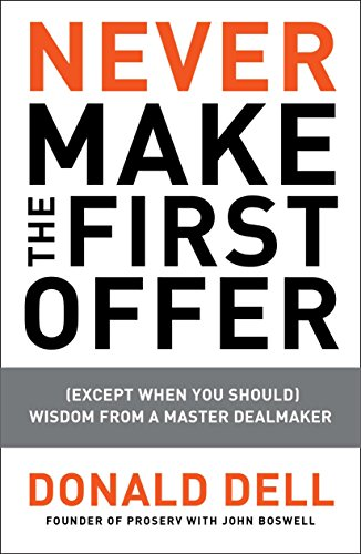 9781591843467: Never Make the First Offer: (Except When You Should) Wisdom from a Master Dealmaker