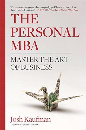 The Personal MBA: Master the Art of: Kaufman, Josh