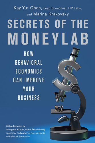 9781591843542: Secrets of the Moneylab: How Behavioral Economics Can Improve Your Business