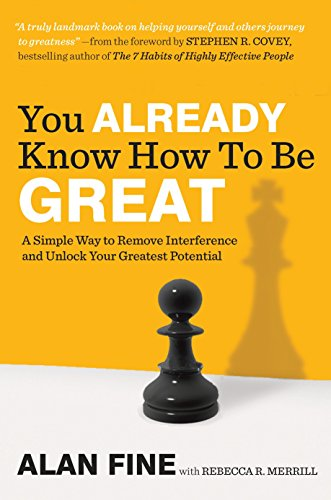 9781591843559: You Already Know How to Be Great: A Simple Way to Remove Interference and Unlock Your Greatest Potential