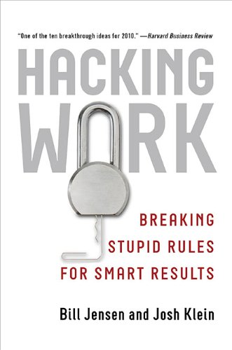 9781591843573: Hacking Work: Breaking Stupid Rules for Smart Results