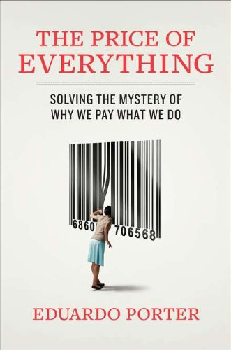 9781591843627: The Price of Everything: Solving the Mystery of Why We Pay What We Do