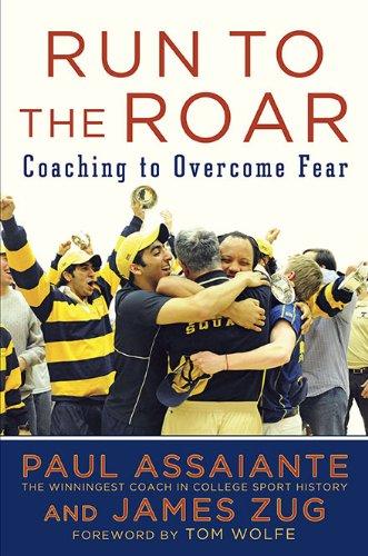 9781591843641: Run to the Roar: Coaching to Overcome Fear