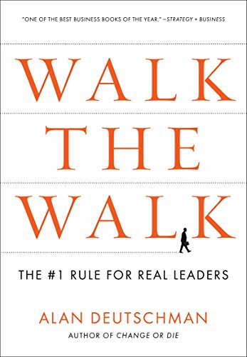 9781591843665: Walk the Walk: The #1 Rule for Real Leaders