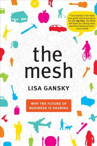 9781591843719: The Mesh: Why the Future of Business Is Sharing