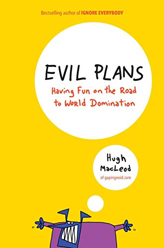 9781591843849: Evil Plans: Having Fun on the Road to World Domination