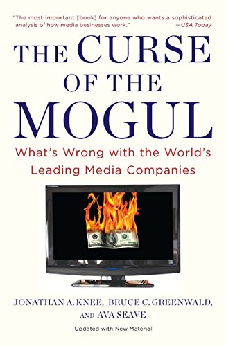 9781591843900: The Curse of the Mogul: What's Wrong with the World's Leading Media Companies
