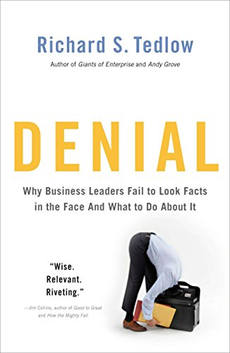 9781591843917: Denial: Why Business Leaders Fail to Look Facts in the Face--and What to Do About It