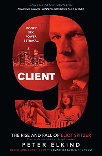 9781591843924: Client 9: The Rise and Fall of Eliot Spitzer
