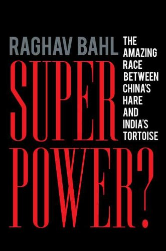 Superpower?: The Amazing Race Between China's Hare: Raghav Bahl