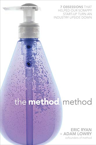9781591843993: The Method Method: Seven Obsessions That Helped Our Scrappy Start-up Turn an Industry Upside Down