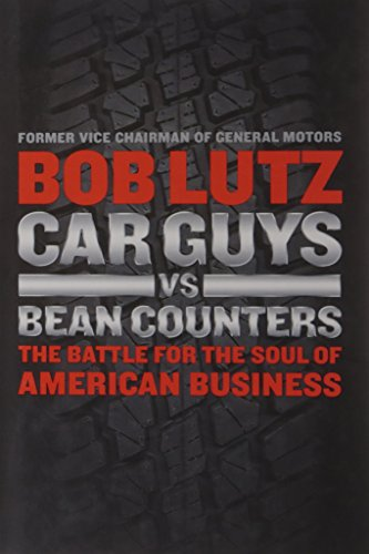 9781591844006: Car Guys vs. Bean Counters: The Battle for the Soul of American Business