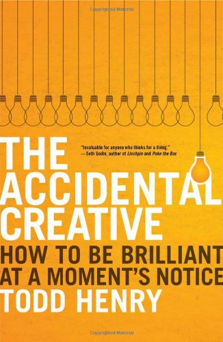 9781591844013: The Accidental Creative: How To Be Brilliant At a Moment's Notice